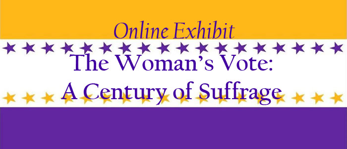 The Woman's Vote: A Century of Suffrage